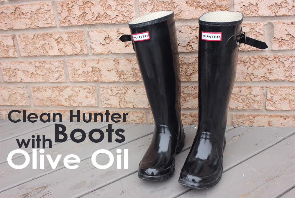 How to clean hunter boots with olive oil
