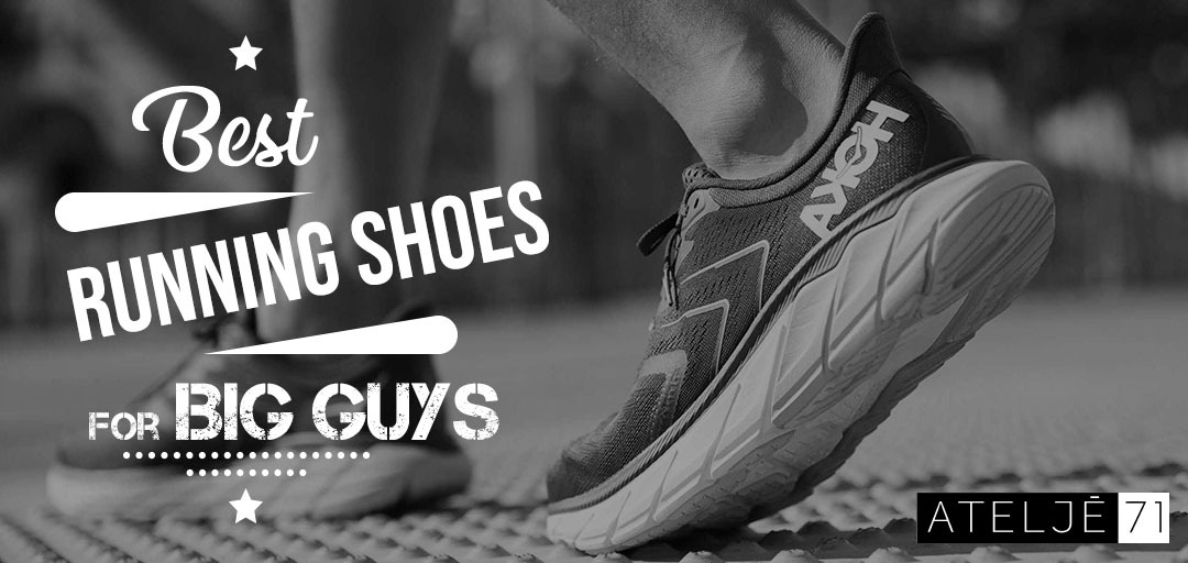 best running shoes for big guys 2021.
